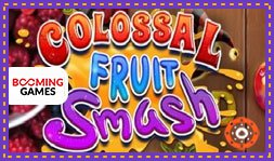 Booming Games présente le jeu de casino Colossal Fruit Smash