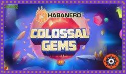 Habanero lance le jeu de casino Colossal Gems