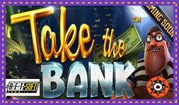 Nouveau jeu de casino Take The Bank signé Betsoft