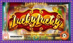 Lucky Lucky : Nouveau jeu de casino de Habanero